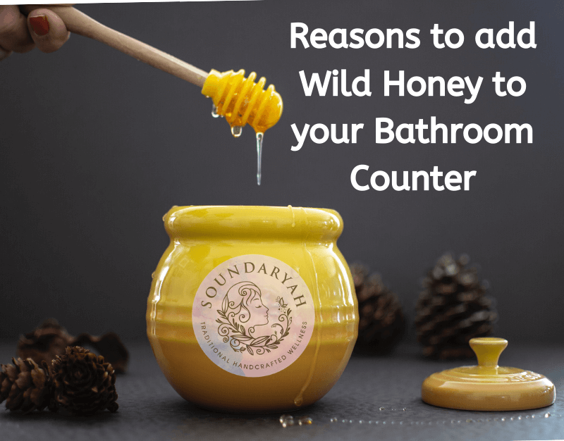 10 Reasons to add Wild Honey to your Bathroom Counter