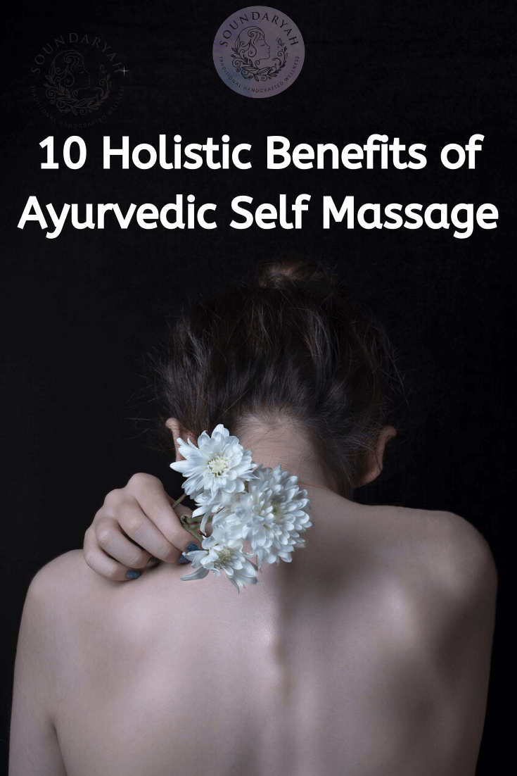 Give yourself the luxury of self love and self care at home, with these holistic benefits of Ayurvedic Self Massage